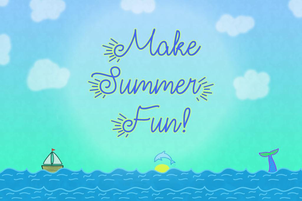 Make Summer Fun