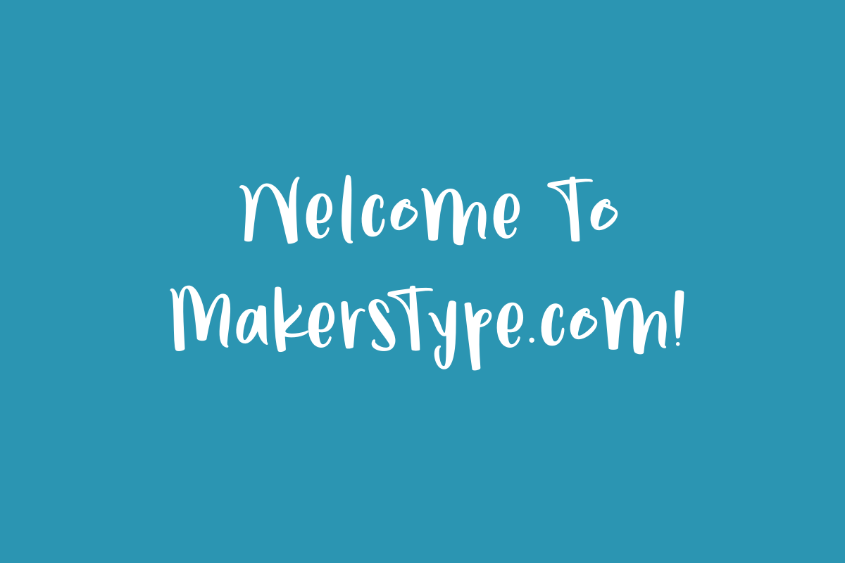 Welcome To MakersType.com!