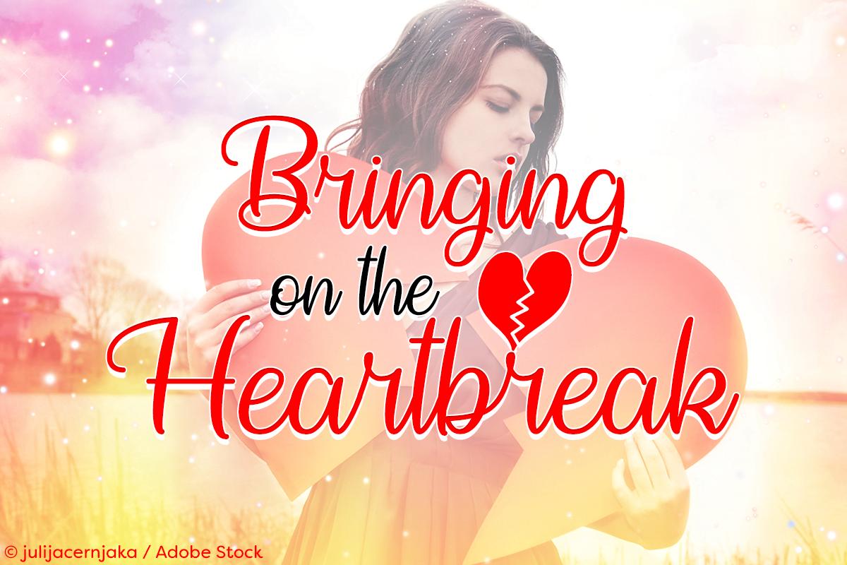 Bringing On The Heartbreak