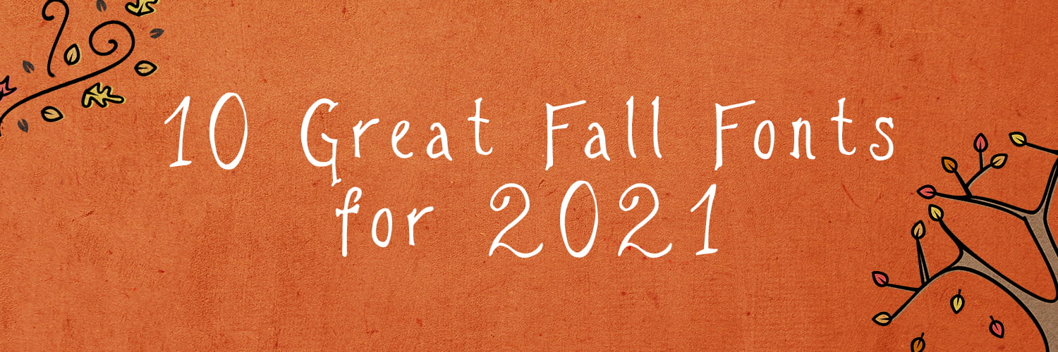 10 Great Fall Fonts For 2021 Wide