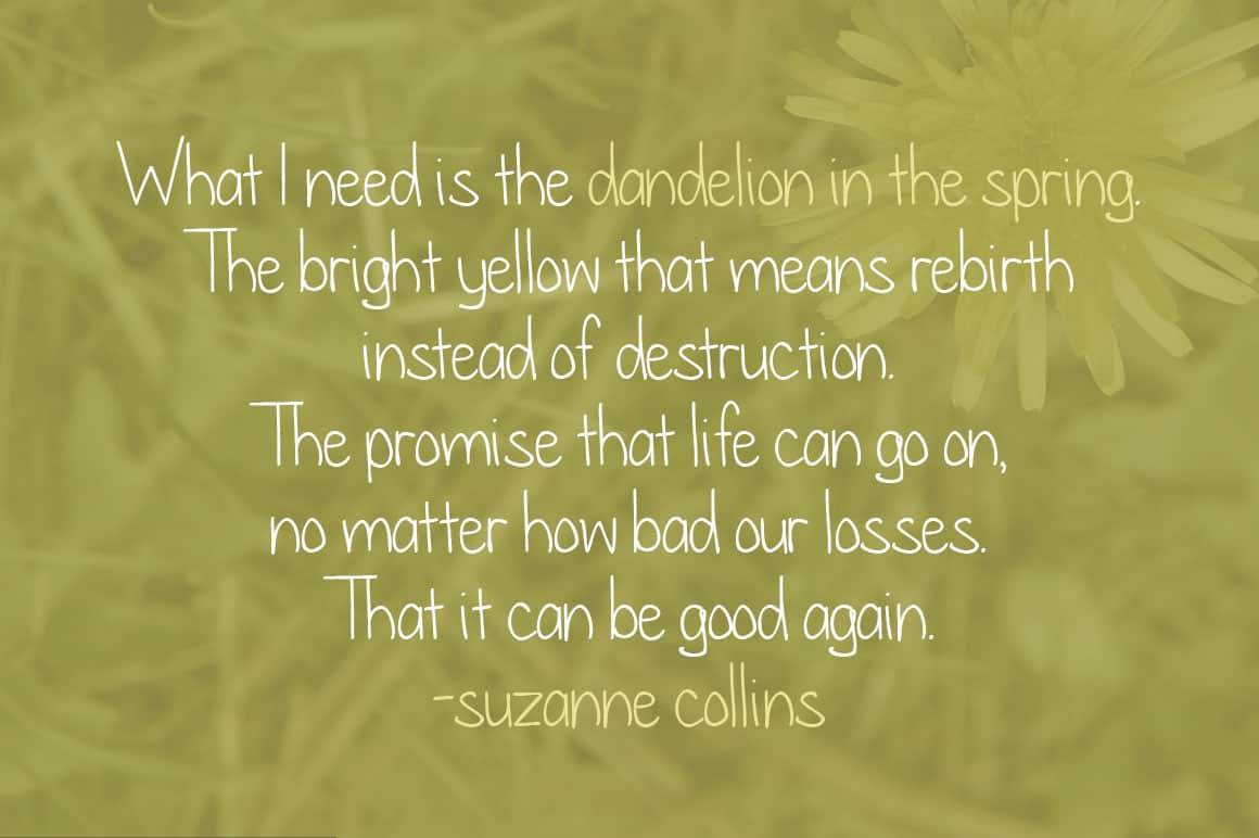 Dandelion In The Spring Quote