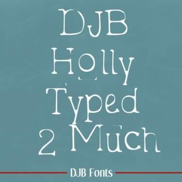 Djbfonts Hollytyped2much